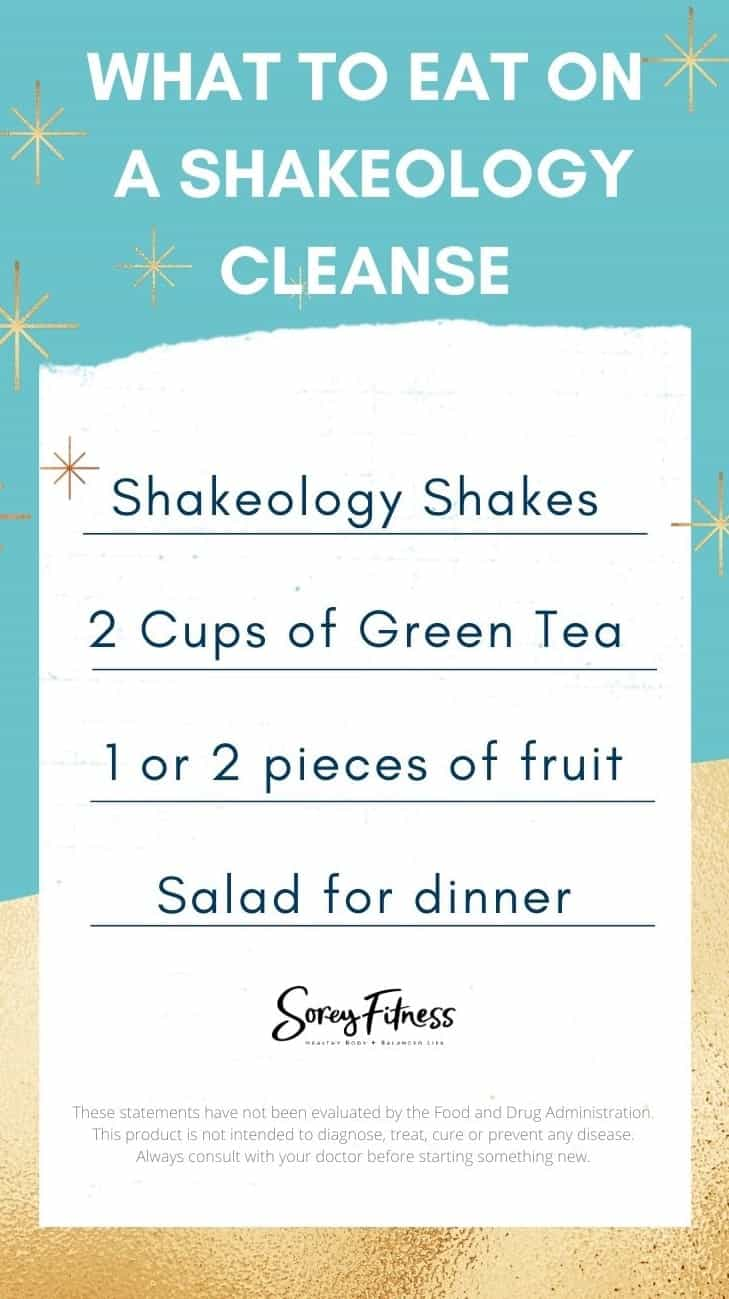 What You'll Eat on a Shakeology Cleanse - Shake, Green Tea, 1 or 2 pieces of fruit, and a salad for dinner
