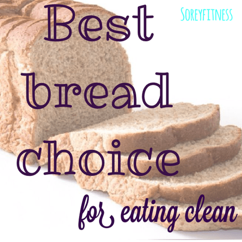Best Bread Choice on The Eat Clean Diet