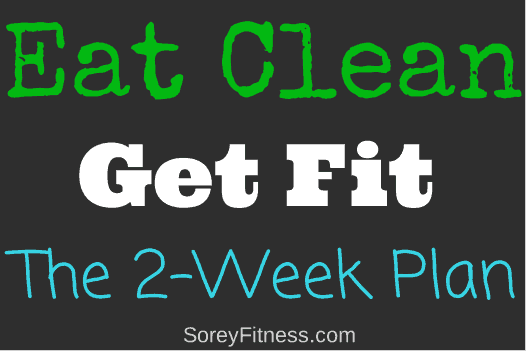 Eat Clean to Get Fit — The Plans