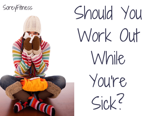Working Out While Sick - Is It a Good Idea?
