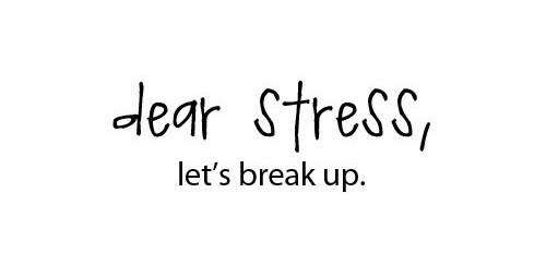 Dear Stress, Let's Break Up