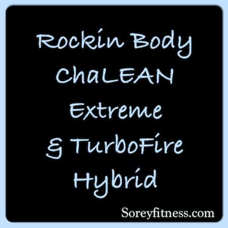 Turbo Fire Rockin Body ChaLEAN Extreme Hybrid Workout