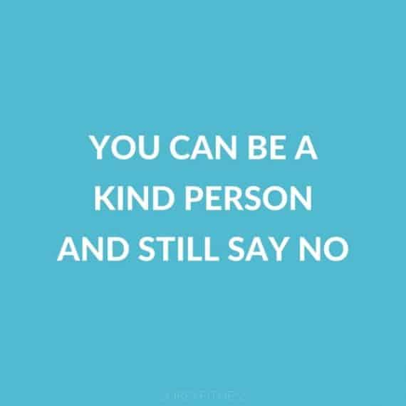 You Can Be a Kind Person and Still Say No