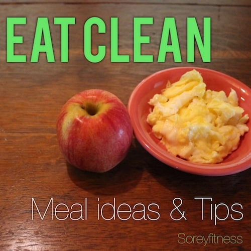 Ultimate Guide to Starting & Maintaining the Eat Clean Diet!