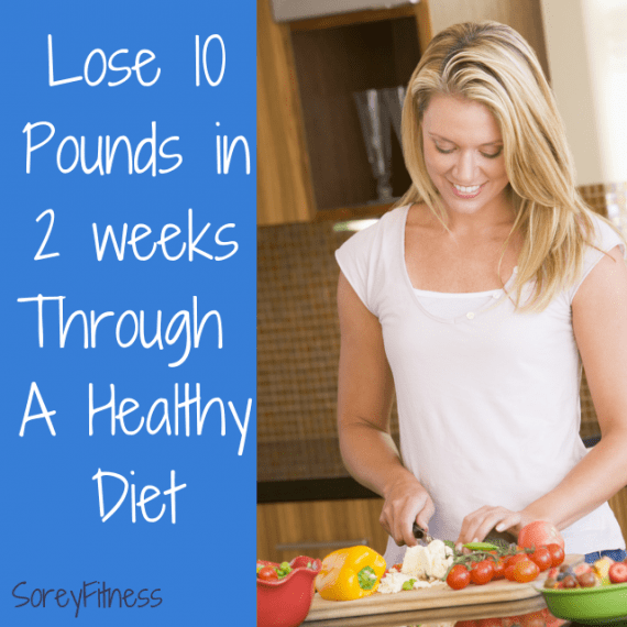 Lose 10 Pounds in 2 weeks Through A Healthy Diet - 5 Easy Tips