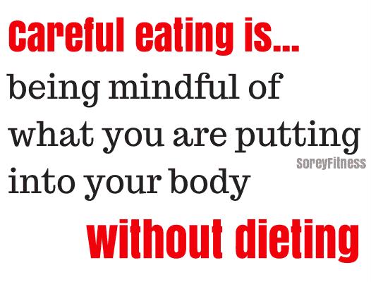 Careful Eating versus dieting