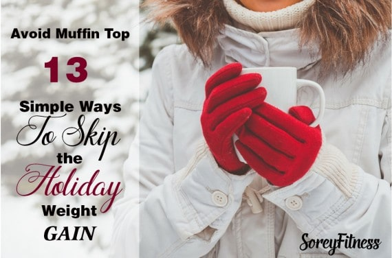 Avoid Muffin Top – 13 Ways to Stay Healthy at the Holidays