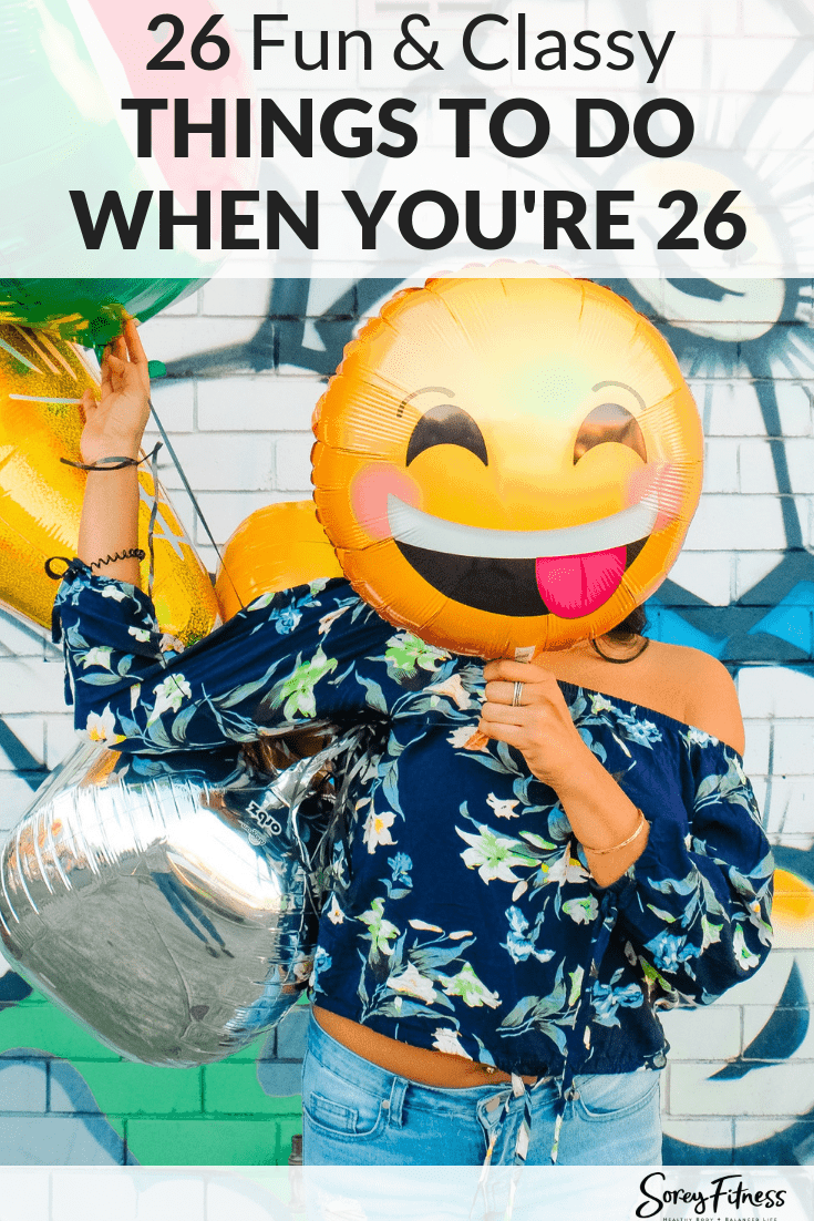26 Things to Do at 26 – The Fun Classy Things in Life