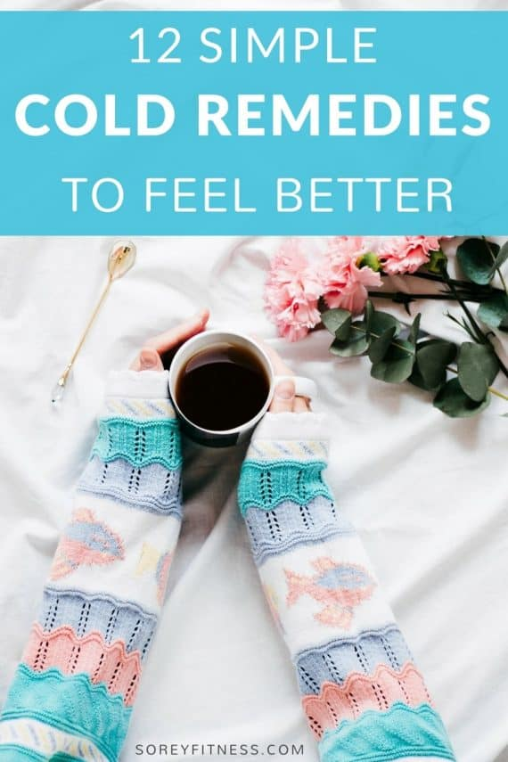 Cold Remedies – 12 Ways to Get Over a Cold and Feel Better - Staying Healthy Through the Fall and Winter Months