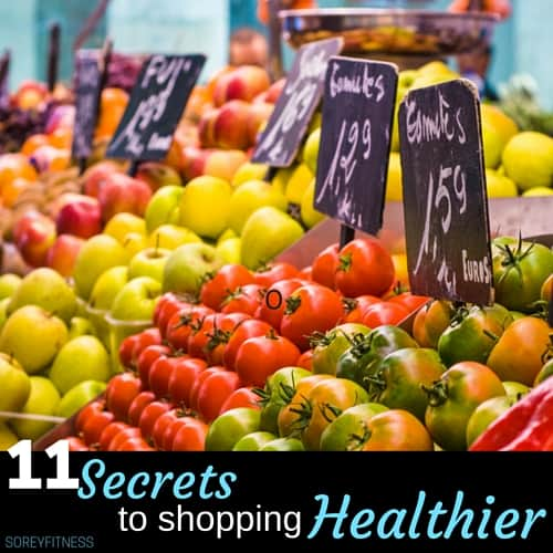 11 Secrets Shop Healthier at the Grocery Store