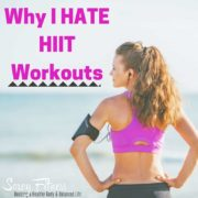 Why I Hate HIIT Workouts