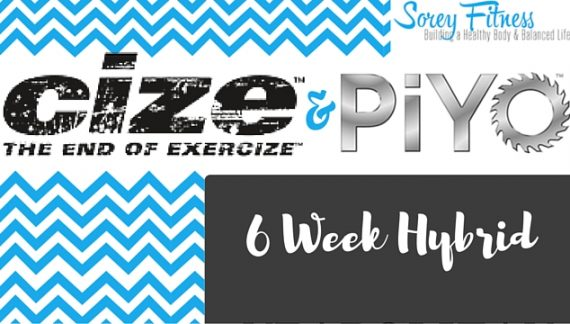 Cize Piyo 6 Week Hybrid Schedule