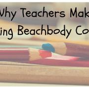 Why Teachers Make Amazing Beachbody Coaches