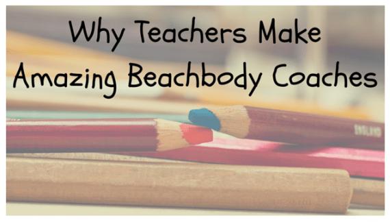 Teachers Are Amazing Beachbody Coaches