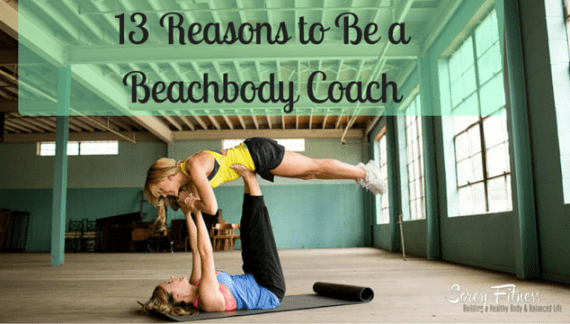 13 Reasons to Become a Beachbody Coach