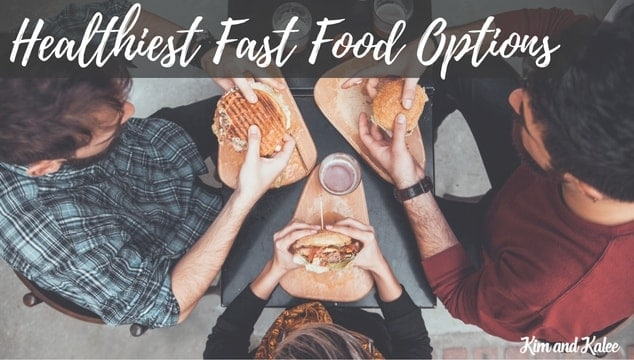 Healthiest Fast Food Options Plus Tips to a Quick Homemade Dinner
