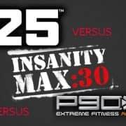 T25 vs Insanity Max 30 vs P90X3