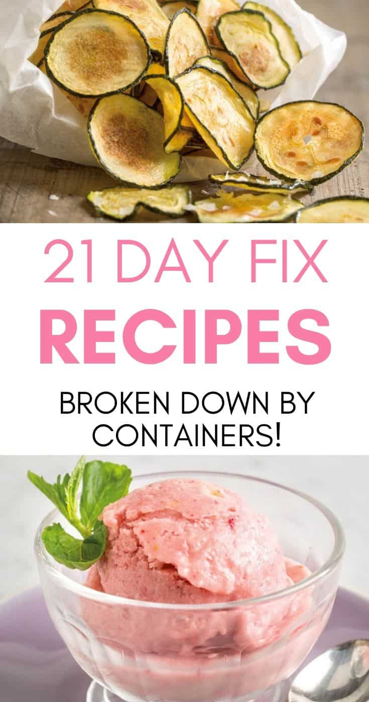 Zucchini chips and ice cream with the words 21 day fix recipes broken down by containers