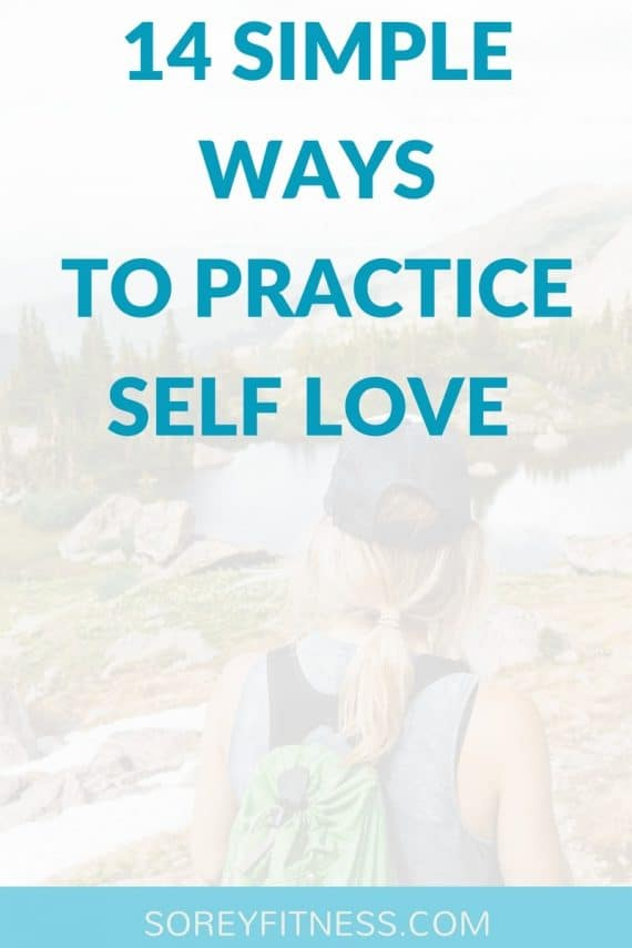 How to Self Love Practice Benefits of Loving Yourself