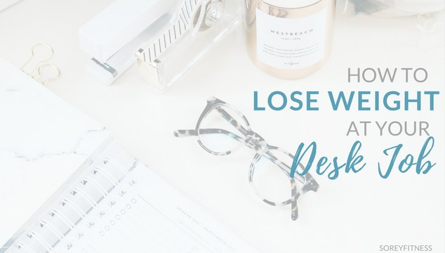 lose weight at your desk job