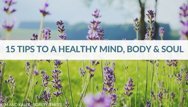 Tips to Find Balance and a Healthy Mind Body and Soul