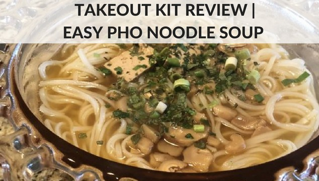 Takeout Kit Review Easy Pho Noodle Soup Unique Meal Delivery Kit