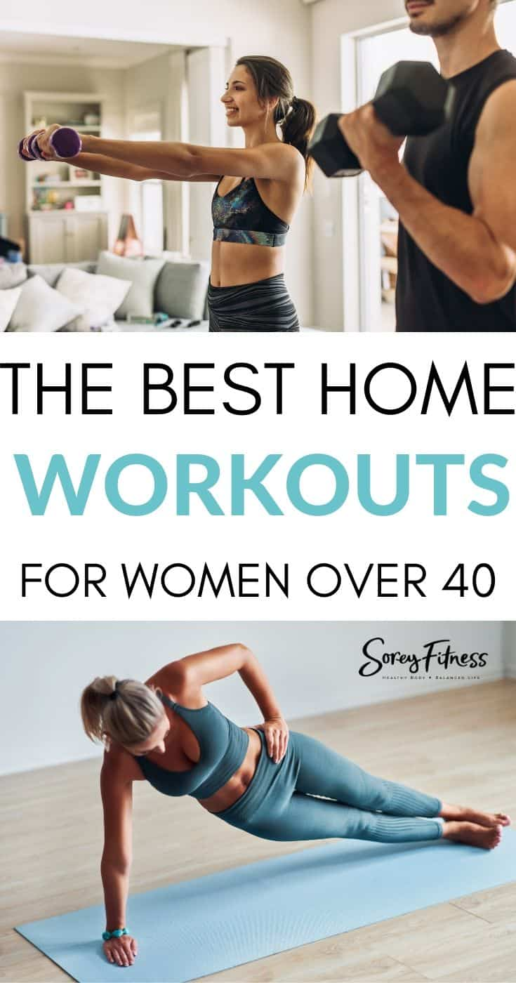 "collage of 2 women working out at home - top picture woman is lifting a weight for a bicep curl and the lower picture the woman is in a side plank. In the middle the words read ""The Best Home Workouts for Women Over 40"""