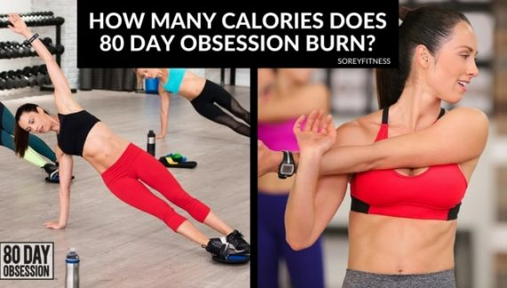 How Many Calories Does 80 Day Obsession Burn?
