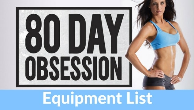 What Do You Need to Do The 80 Day Obsession? Equipment List