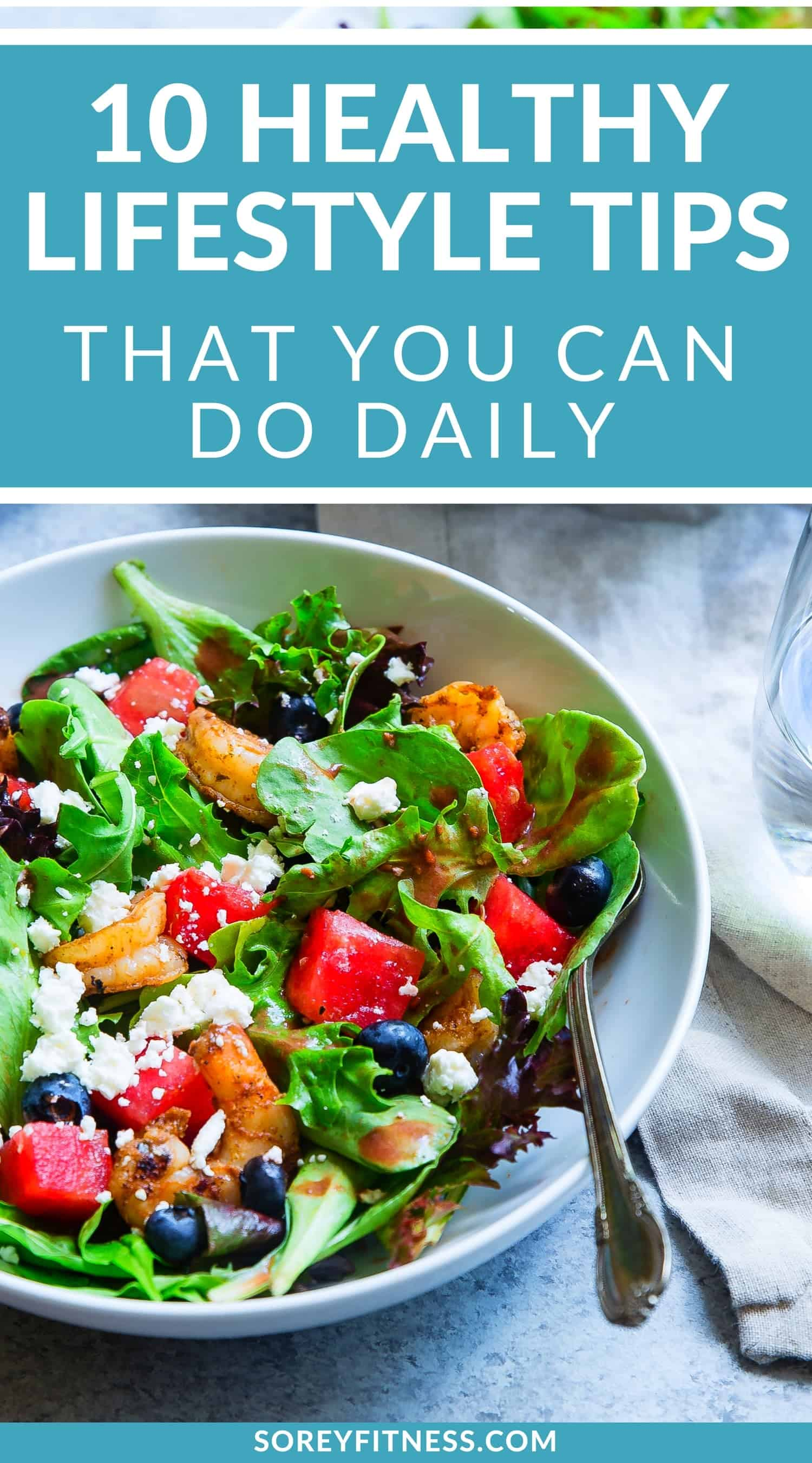 10 Healthy Lifestyle Tips [Easy Habits You Can Do Daily]