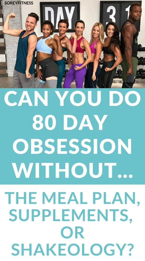 80 Day Obsession without meal plan Shakeology or Supplements