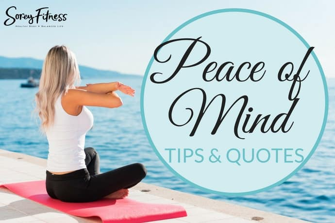 Peace of Mind Quotes & 9 Tips For Your Daily Life