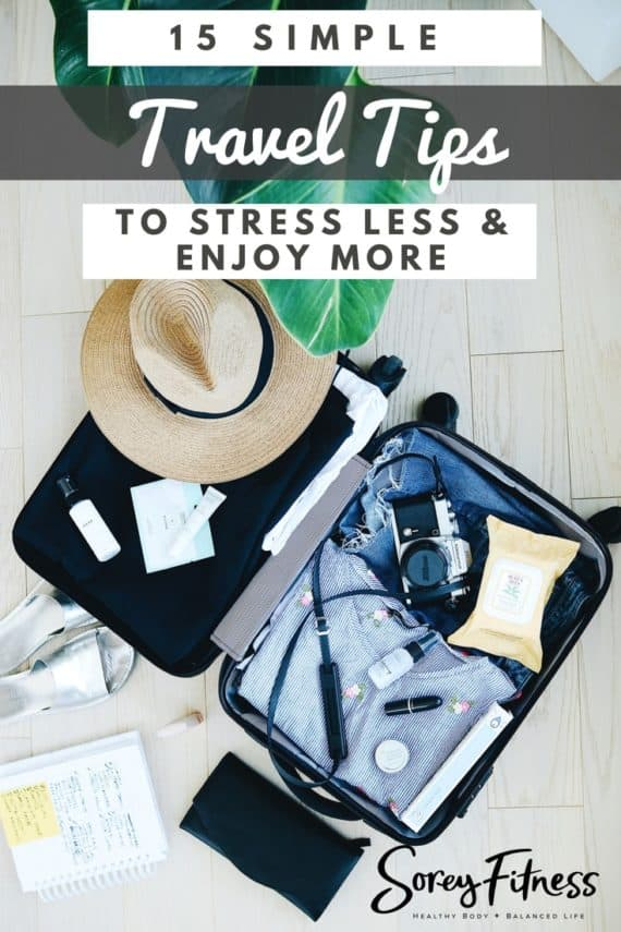 15 Travel Tips and Tricks to Stress Less & Enjoy Every Trip More