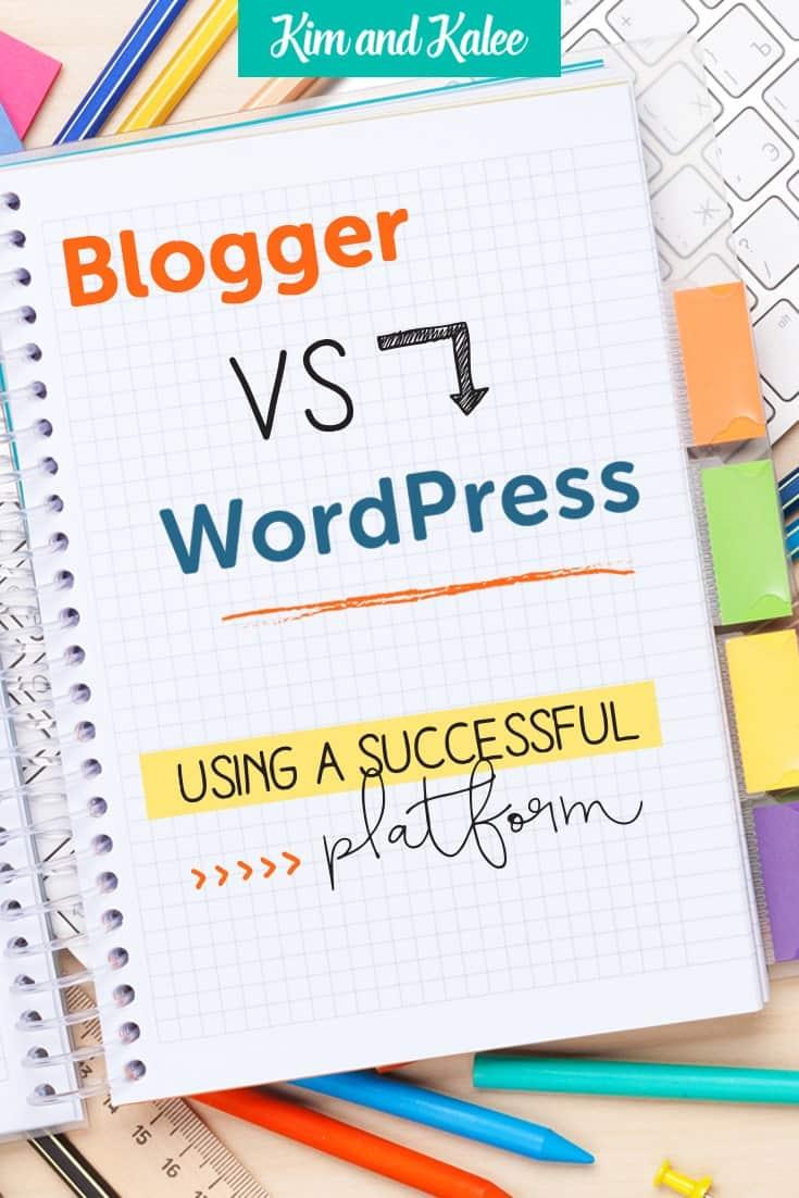 Blogger VS WordPress – Using a Successful Platform