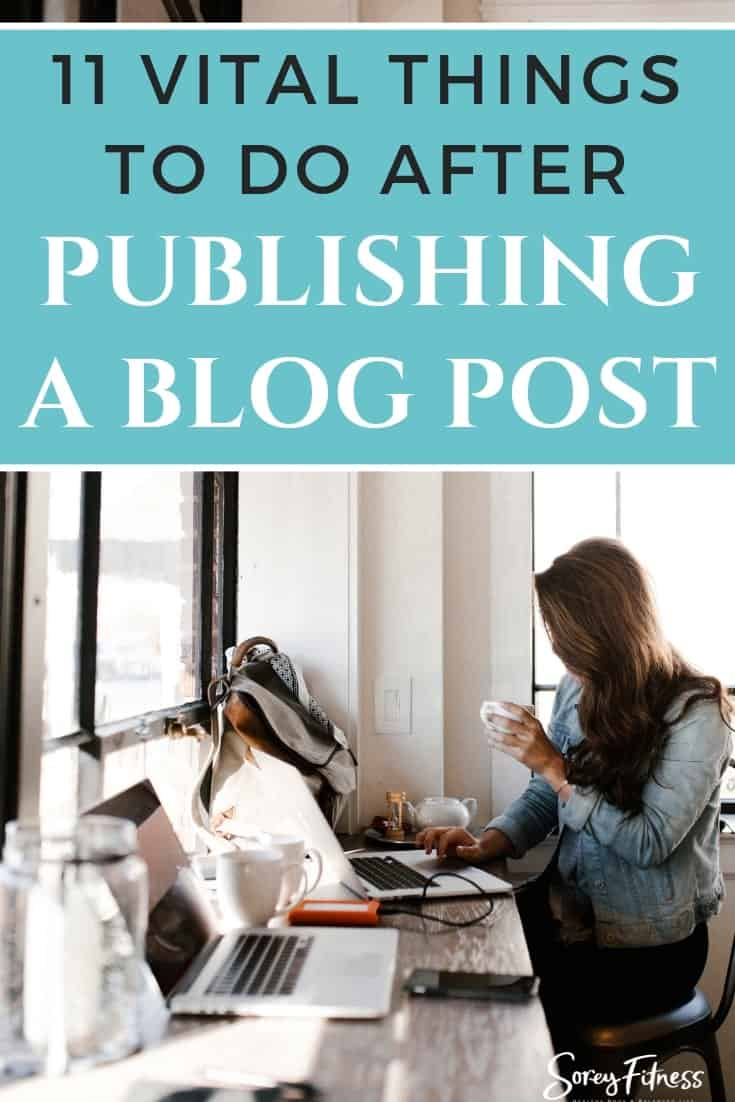 11 Things to Do After You Publish a Blog Post