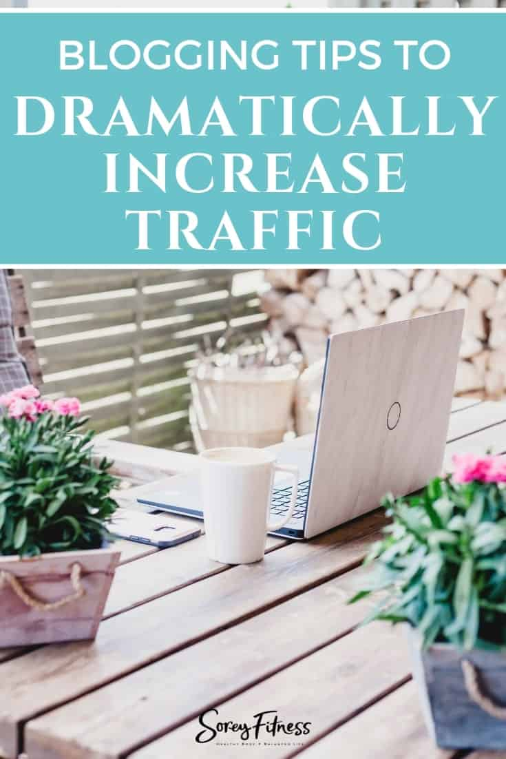 7 Blogging Tips to Dramatically Increase Blog Traffic as a New Blogger