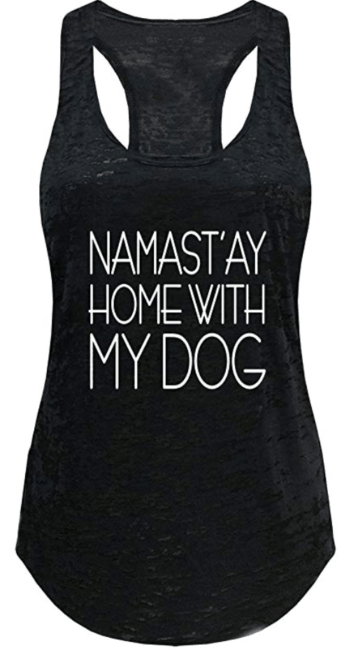 Namastay home with my dog tank top womens