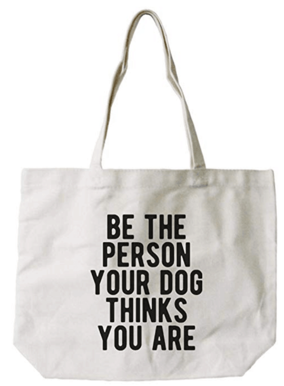 Be the person your dog thinks you care bag