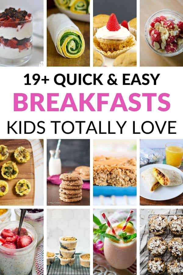 """collage of 12 recipes with the text overlay """"19+ quick & easy breakfasts kids totally love"""""""