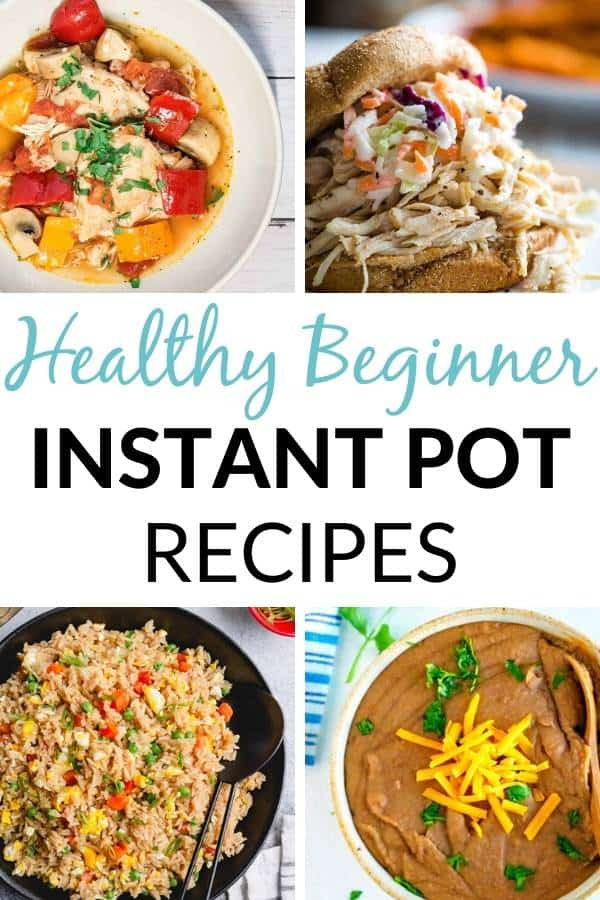 healthy beginner instant pot recipes collage