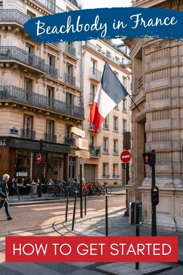 French flag with the words Beachbody in France - How to Get Started