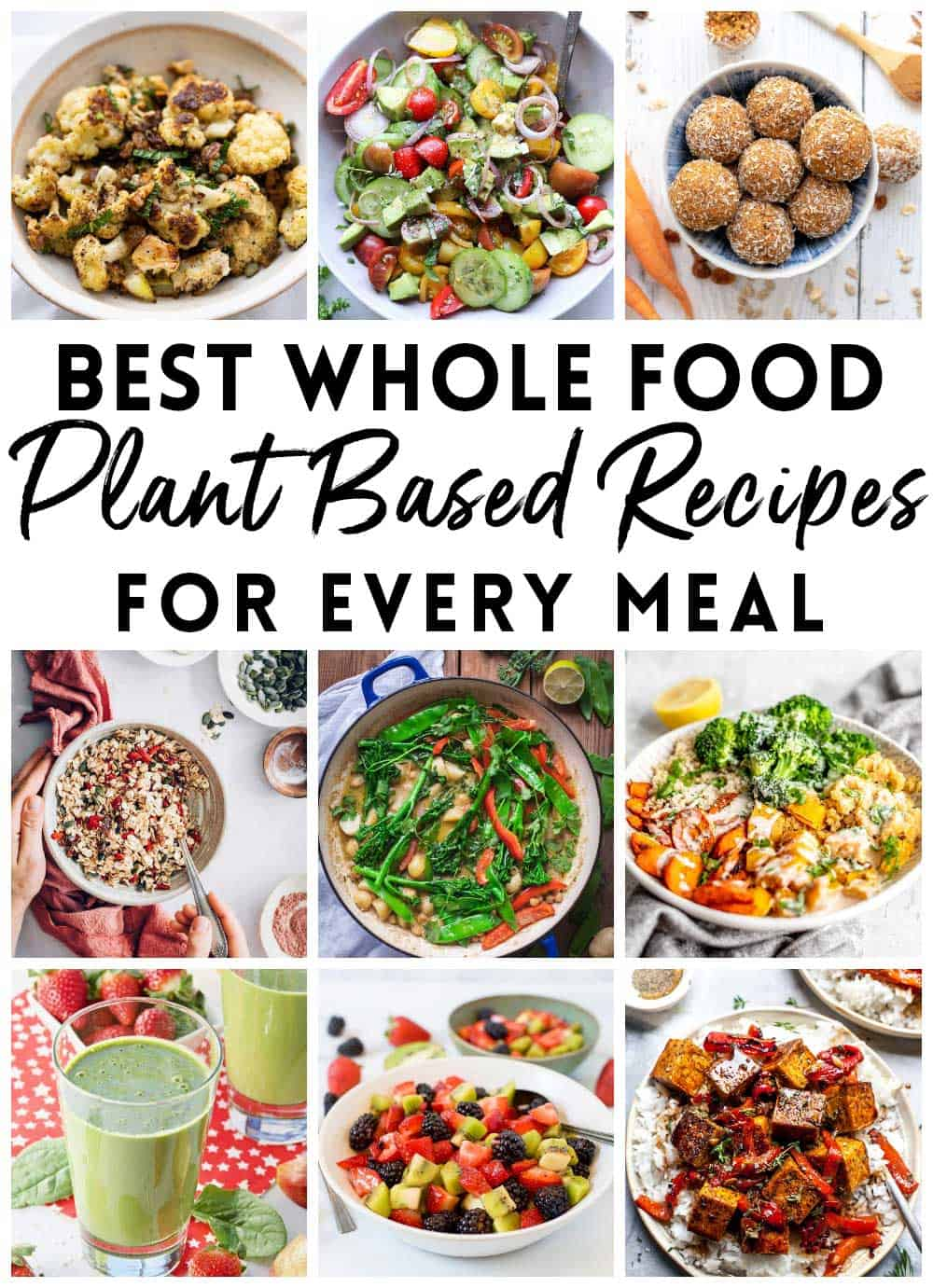 photo collage of whole food plant based diet recipes