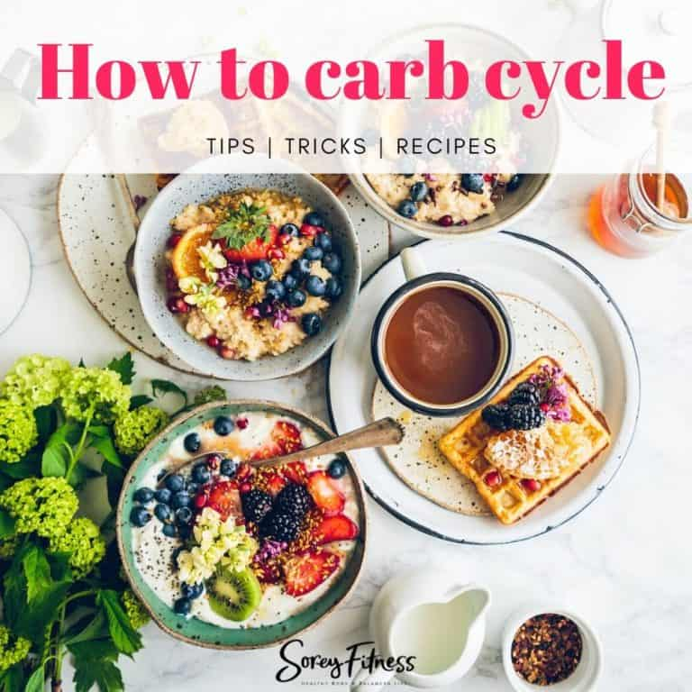 How to Carb Cycle [Quick Tips, Tricks, and Recipes]