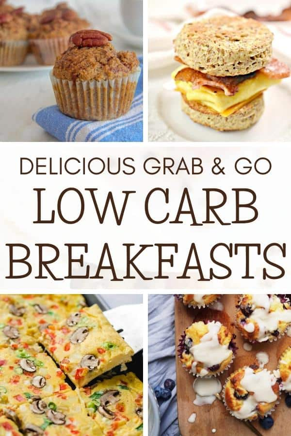 Collage of 4 breakfast ideas with the text overlay delicious grab & go low carb breakfasts