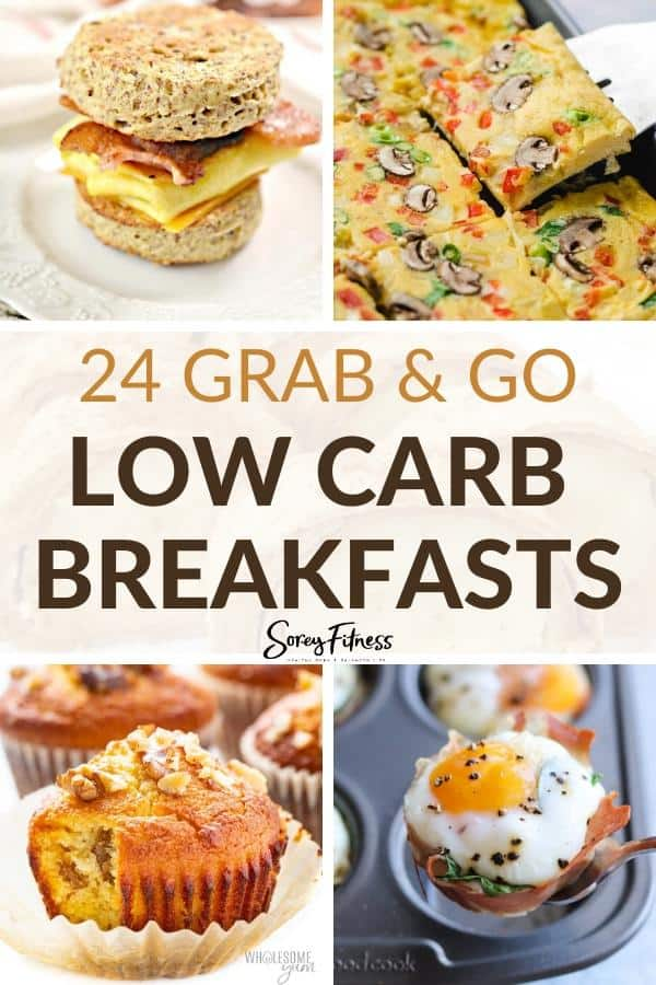 collage of 4 breakfasts with the text overlay 24 grab & go low carb breakfasts