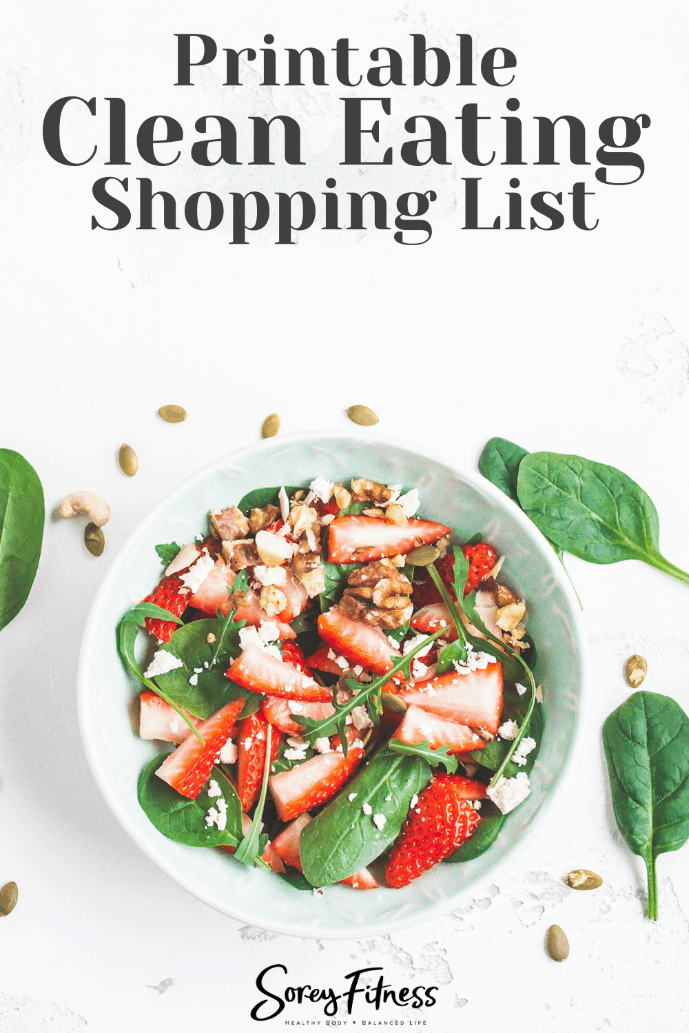 "photo of healthy clean eating food with text overlay that says ""printable clean eating grocery list"""