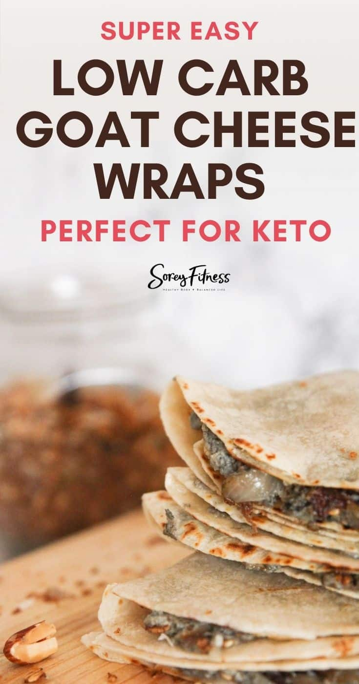 EASY Low Carb Goat Cheese Wraps