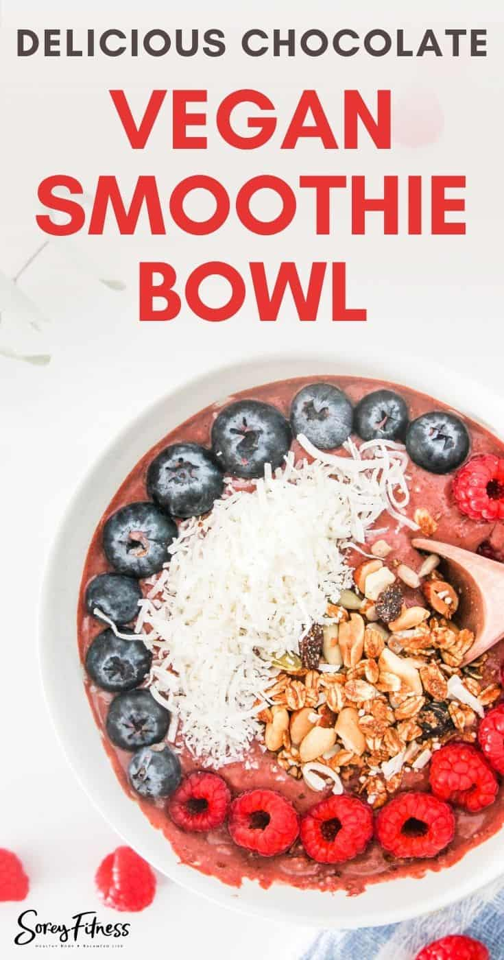 Easy Chocolate Vegan Smoothie Bowl Recipe