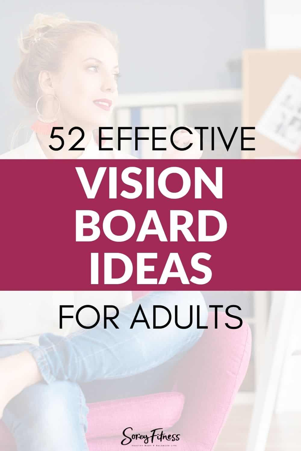 52 effective vision board ideas for adults pinterest pin