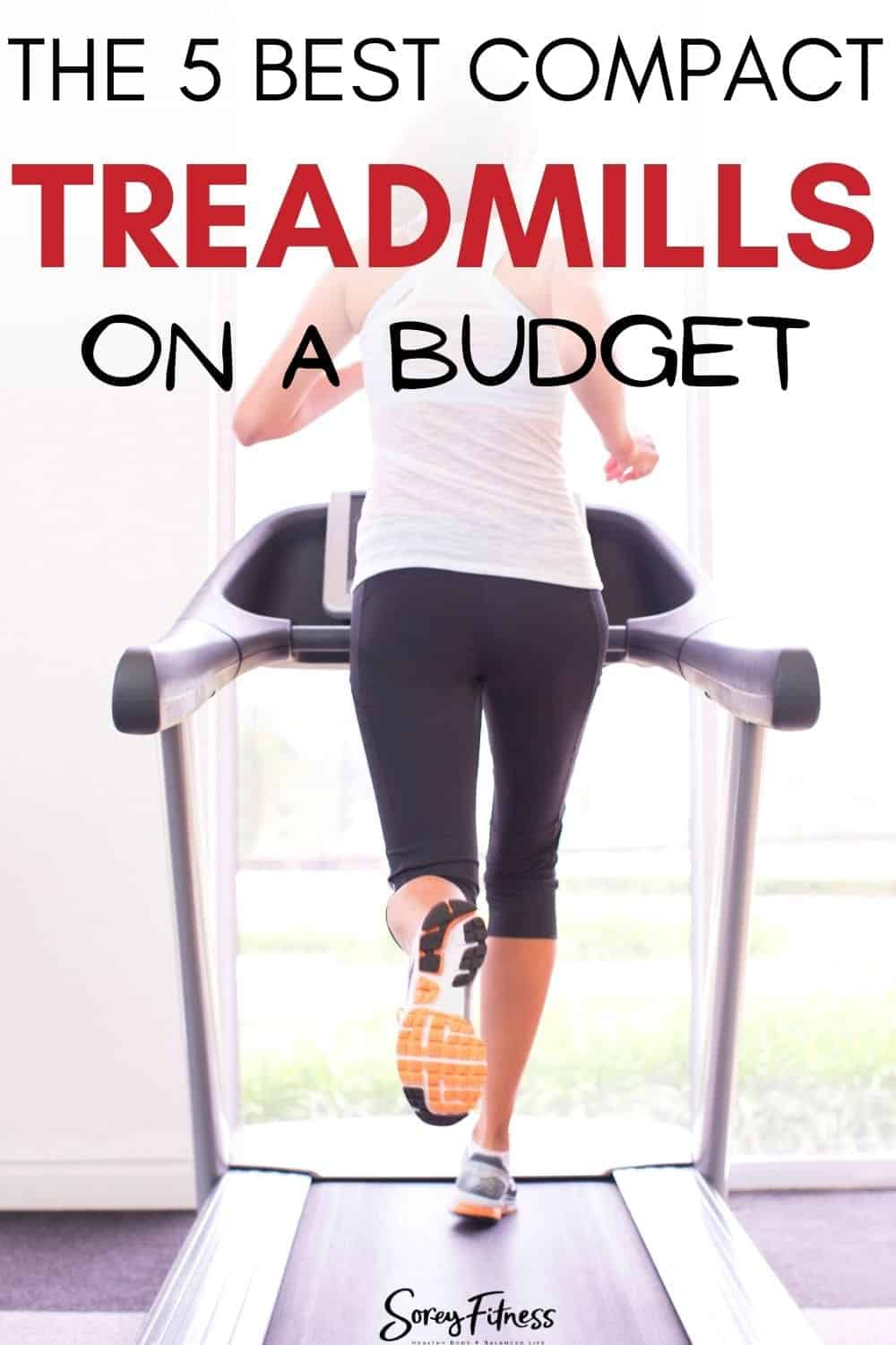 """a lady running on a treadmill with the words """"best compact treadmills on a budget"""""""